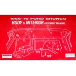 Ford Bronco Body &amp; Interior Assembly Manual (1966 - 1970) 